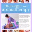 The Complete Book of Massage and Aromatherapy: A Practical Illustrated Step-By-Step Guide to Achieving Relaxation and Well-Being with Top-To-Toe Body by Catherine Stuart Cover Photo