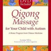 Qigong Massage for Your Child with Autism: A Home Program from Chinese Medicine by Anita Cignolini,Louisa Silva Cover Photo