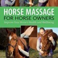 Horse Massage for Horse Owners: Improve Your Horses Health and Wellbeing by Sue Palmer Cover Photo
