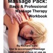 The Complete Massage Pack: Basic & Professional Massage Therapy Workbook: Learn the Secrets of Professional Massage Therapists by Richard Isshi Cover Photo