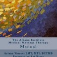 The Ariana Institute Medical Massage Therapy: Manual by Ariana Vincent,Sean Patrick Harkins,Ashley Horton Cover Photo