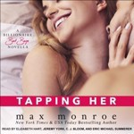 Tapping Her  [Audio]: Bad Boy Billionaires by Max Monroe,Elizabeth Hart,Eric Michael Summerer,Jeremy York Cover Photo