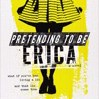 Pretending to Be Erica by Painchaud, Michelle Cover Photo