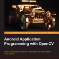 Android Application Programming with Opencv by Joseph Howse Cover Photo