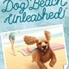 Dog Beach Unleashed : the Seagate Summers #2 by Lisa Greenwald Cover Photo
