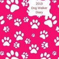 Dog Walker Diary 2019: April 2019-Dec 2019 Appointment Diary to Record All Your Dog Walking Times & Client Details. Day to a Page with Hourly Appointments. Pink Design with White Paw Prints by Lilac House Cover Photo