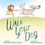 Walk Your Dog by Elizabeth Stevens Omlor,Neesha Hudson Cover Photo