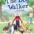 The Dog Walker : Engage Literacy by Jay Dale,Leo Hartas Cover Photo