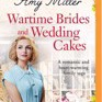 Wartime Brides and Wedding Cakes  [Audio]: Wartime Bakery by Amy Miller,Julie Maisey Cover Photo