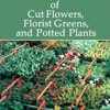 Postharvest Handling and Storage of Cut Flowers, Florist Greens, and Potted Plants by Joanna Nowak Cover Photo