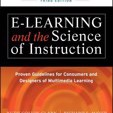 e-Learning and the Science of Instruction: Proven Guidelines for Consumers and Designers of Multimedia Learning by Ruth C. Clark,Richard E. Mayer Cover Photo