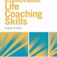 Essential Life Coaching Skills : Essential Coaching Skills and Knowledge by Dunbar, Angela (Managing Director, Dunbar Training and Developme Cover Photo