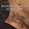 Against the Stream: A Buddhist Manual for Spiritual Revolutionaries by Levine, Noah Cover Photo