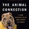 The Animal Connection: A New Perspective on What Makes Us Human by Pat Cover Photo