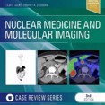 Nuclear Medicine and Molecular Imaging: Case Review Series (Case Review) by Lilja B Solnes,Harvey A. Ziessman Cover Photo