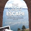 The Great Escape: A Vacation Planner for Busy People Who Want to Take a Real Break from Work & Life by Helene Segura Cover Photo