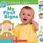 My First Signs (Signing Smart) [Board book] by Dr Michelle Anthony,Reyna Lindert Cover Photo