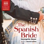 The Spanish Bride [Audio] by Georgette Heyer,David Collins Cover Photo