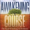 The Awakening Course: The Secret to Solving All Problems by Vitale, Joe Cover Photo